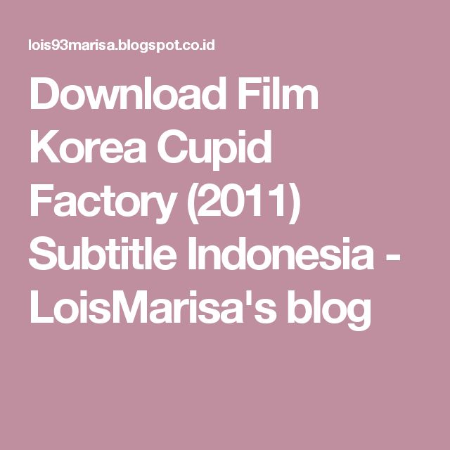Download Film Korea Cupid Factory (2011) Subtitle Indonesia - LoisMarisa's blog
