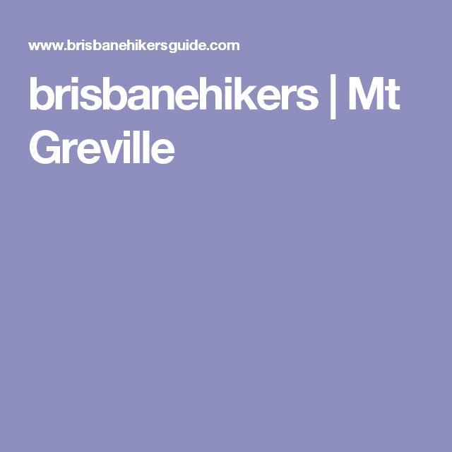 brisbanehikers | Mt Greville