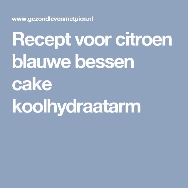 Recept voor citroen blauwe bessen cake koolhydraatarm