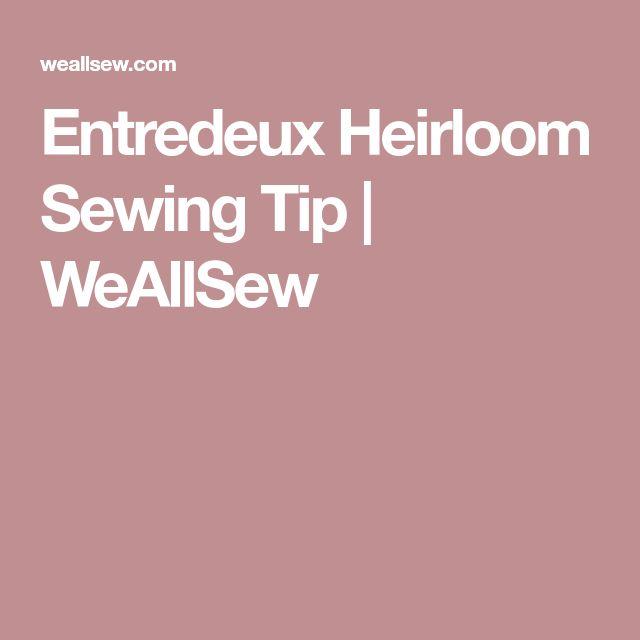 Entredeux Heirloom Sewing Tip | WeAllSew