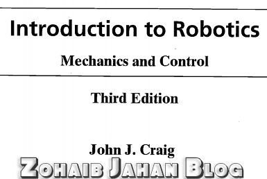 Free download PDF of Introduction to Robotics, Mechanics & Control by John Craig 3rd edition with solutions manual - engineering book