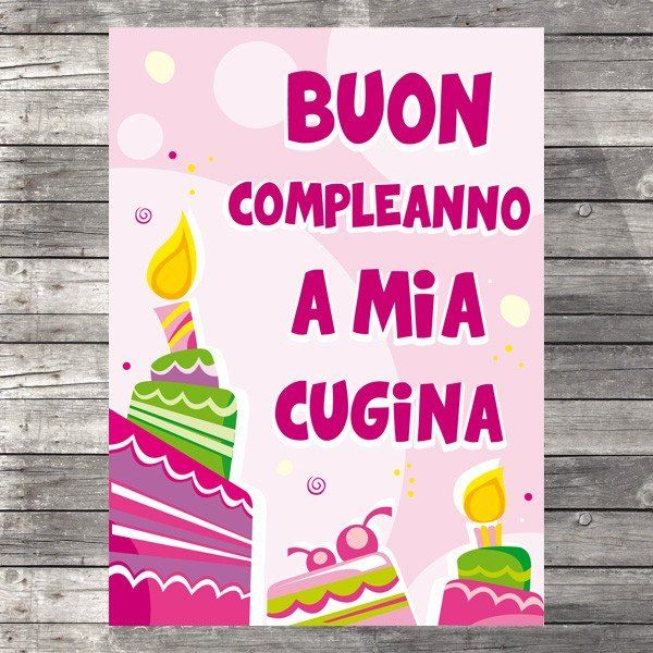 Buon Compleanno A Mia Cugina Birthday Pinterest Happy Birthday