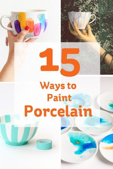 15 Ways to Paint Porcelain #ceramic #painting