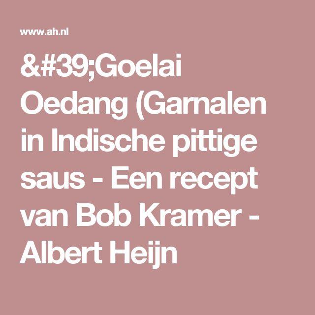 'Goelai Oedang (Garnalen in Indische pittige saus - Een recept van Bob Kramer - Albert Heijn