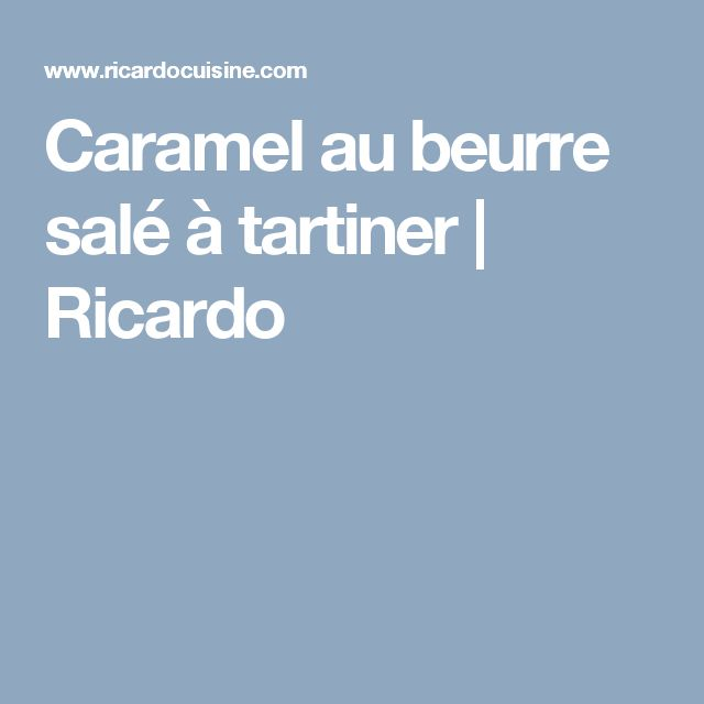 Caramel au beurre salé à tartiner | Ricardo