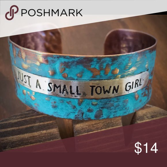Just a Small Town Girl Cuff Bracelet Brand new copper patina, just a Small Town Girl cuff bracelet. boho, gypsy, Navajo, Tribal, Indian, southern, southwestern, cowgirl style. Jewelry Bracelets