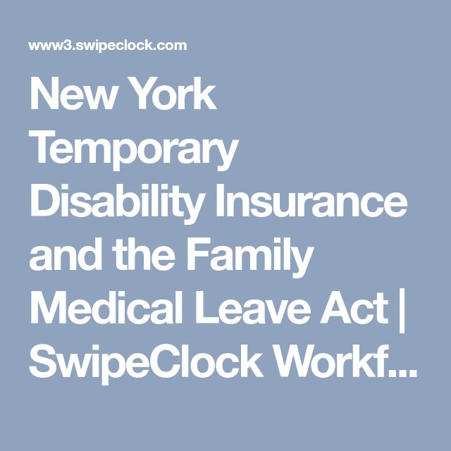 New York Temporary Disability Insurance and the Family Medical Leave Act   SwipeClock Workforce Management