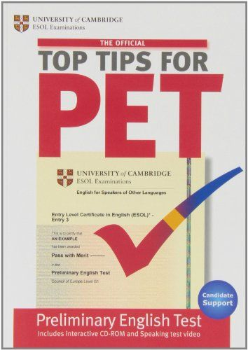 Top Tips for PET : [Candidate support]. University of Cambridge, ESOL Examinations, 2009