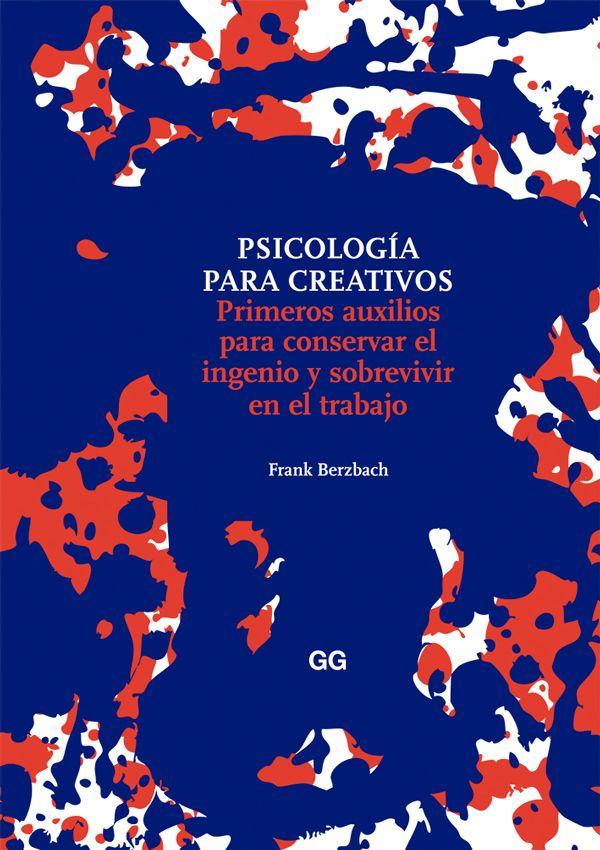 00 Psicologia para creativos Psicología para creativos, una guía con consejos prácticos de Frank Berzbach