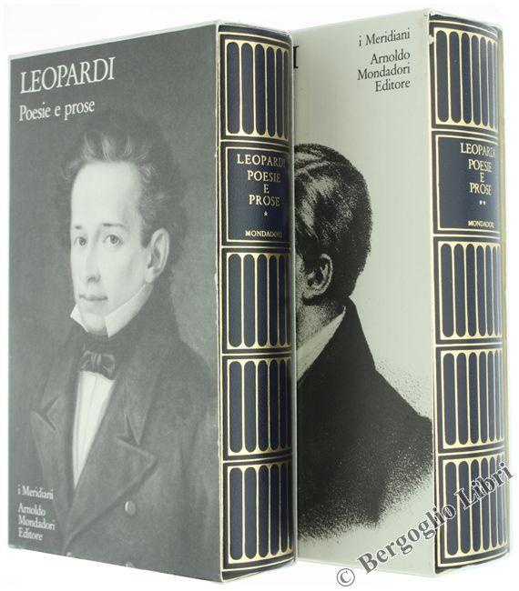 POESIE E PROSE. Vol. I Poesie - Vol. II Prose. Leopardi Giacomo. 1994 - Bergoglio Libri d'Epoca