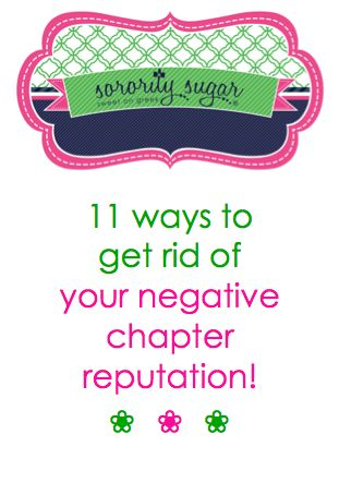 A sorority can get off track and quickly develop a bad reputation on campus. Slipping into a negative place is possible for any chapter. Sorority revivals are possible by taking positive steps to correct course. <3 BLOG LINK:  http://sororitysugar.tumblr.com/post/72794416648/how-to-get-rid-of-your-negative-chapter-reputation#notes