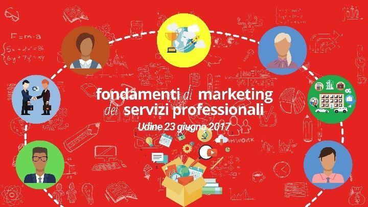 Fondamenti di Marketing dei Servizi Professionali - Edizione di Udine @ Udine - 23-Giugno https://www.evensi.it/fondamenti-di-marketing-dei-servizi-professionali-edizione/198344931