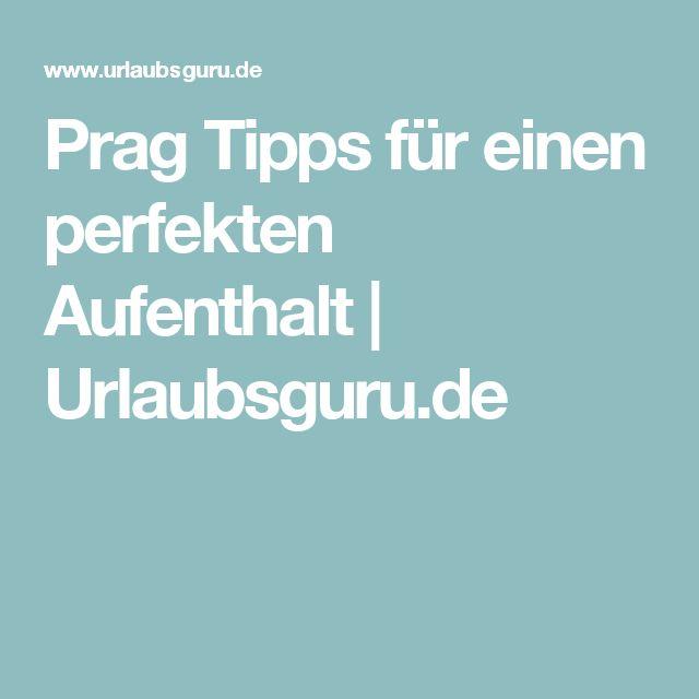 Prag Tipps für einen perfekten Aufenthalt | Urlaubsguru.de  - empfohlen von First Class and More