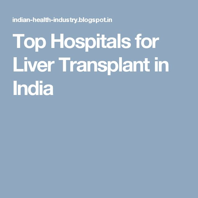 Top Hospitals for Liver Transplant in India