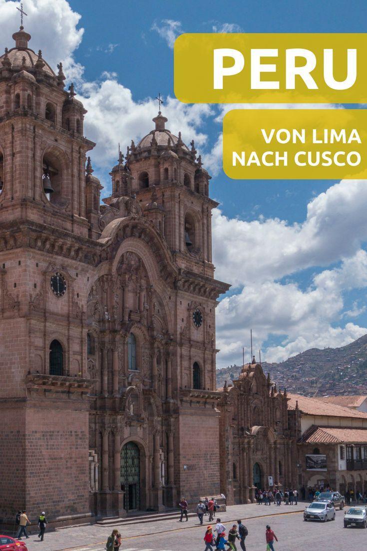 Eine Peru Reise Von Lima Nach Cusco In Bildern Peru Perureise Reisenachperu Lima Arequipa Cusco Bilderperu Perubilder P Cusco Reisen Sudamerika Reise
