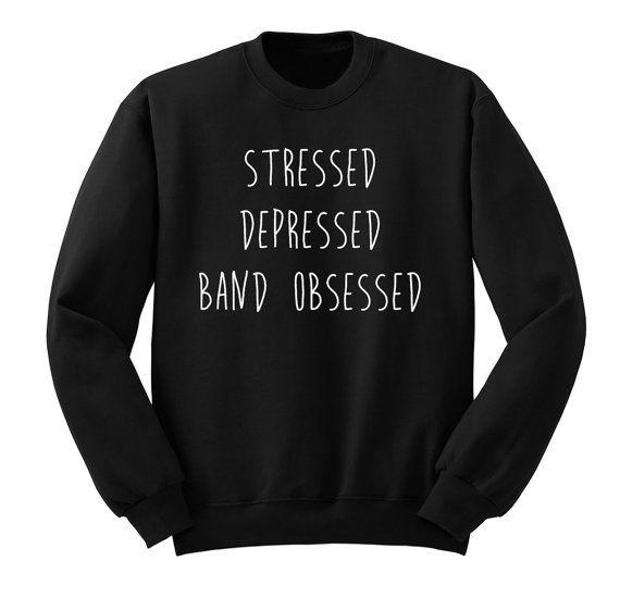 Stressed Depressed Band Obsessed Sweatshirt 5SOS by ProFangirlShop