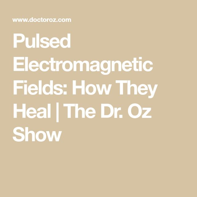 Pulsed Electromagnetic Fields: How They Heal | The Dr. Oz Show