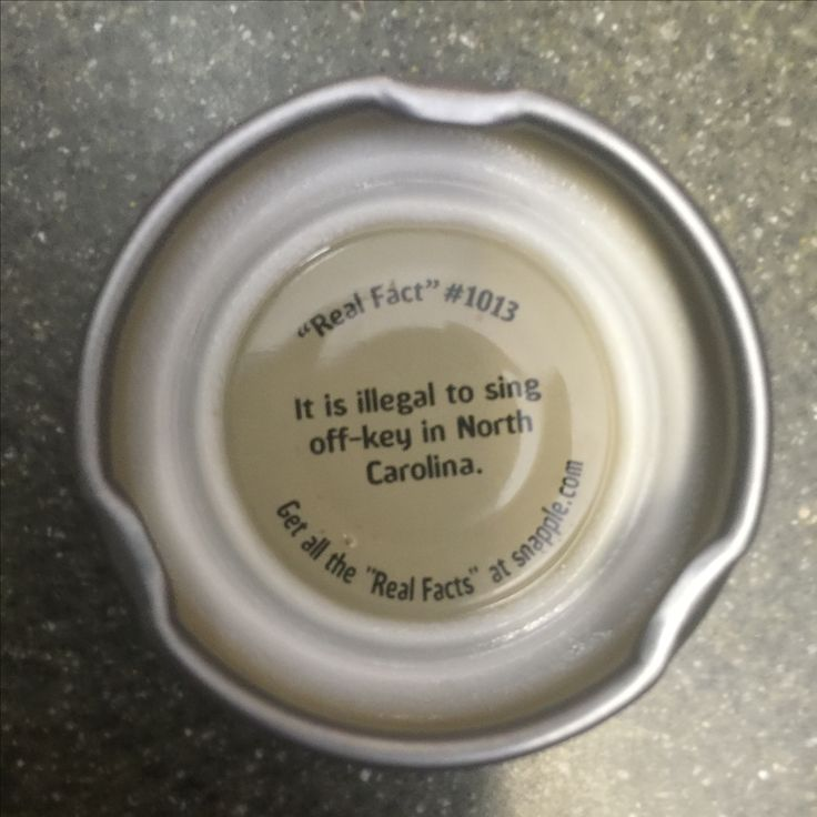"""""""It is illegal to sing off-key in North Carolina."""" Snapple Real Facts #1013"""