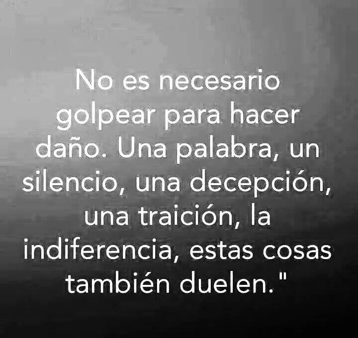 It is not necessary to tap to do damage. A word, a silence, a disappointment, a betrayal, indifference, these things also hurt