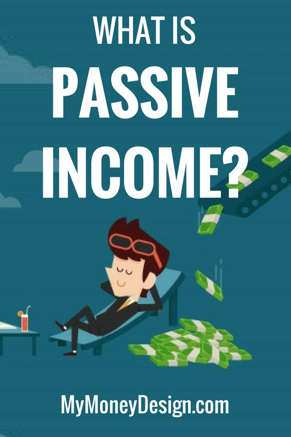 What is Passive Income? and how you can earn more! - MyMoneyDesign.com