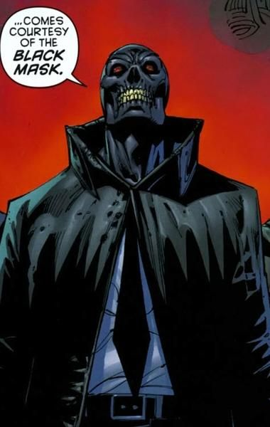Black Mask, Roman Sionis, is a crimelord in Gotham City and one of Batman's enemies.   The mask that he wears is ebony carved from his mother's coffin, and was at one point burned into his skin so severely that it has become indistinguishable from his actual face.