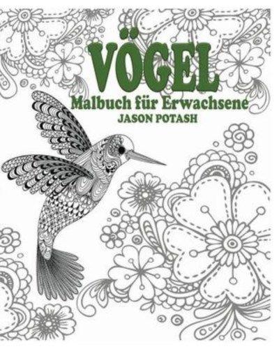 Vogel Malbuch Fur Erwachsene 9781364600747 By Jason Potash Paperback BRAND NEW In Bucher Brand NewBirdsShopping SitesEbayJetsDropColoring ProductsBook