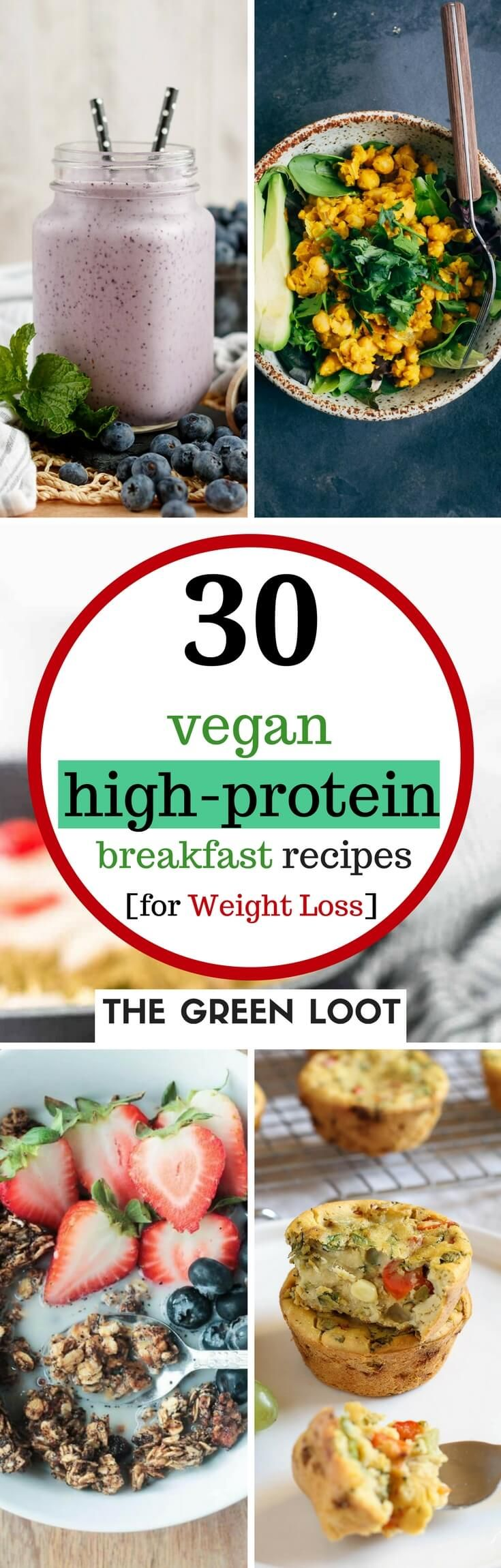 Vegan High-Protein Breakfast Recipes for Weight Loss are the best way to start your day and be full until Lunch. These healthy and easy vegan recipes are plant-based and dairy-free. They burn fat to help you lose weight and get fit. Eat these tasty meals to shed those unwanted pounds easily! | The Green Loot #vegan #protein