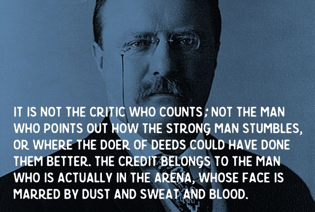 On this date in 1910, Teddy Roosevelt gave what would become one of the most widely quoted speeches of his life.