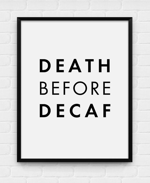 Death Before Decaf - Printable Poster - Digital Art, Download and Print JPG