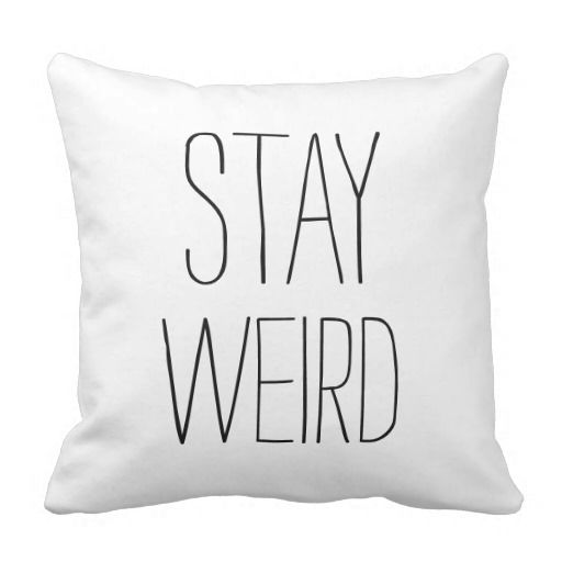 "Funny ""Stay Weird"" hipster humor modern black and white humorous, trendy throw pillow."