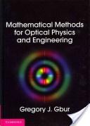 Mathematical methods for optical physics and engineering /Gregory J. Gbur. Cambridge :Cambridge University Press,2011. ISBN:978-0-521-51610-5 (Hardback)