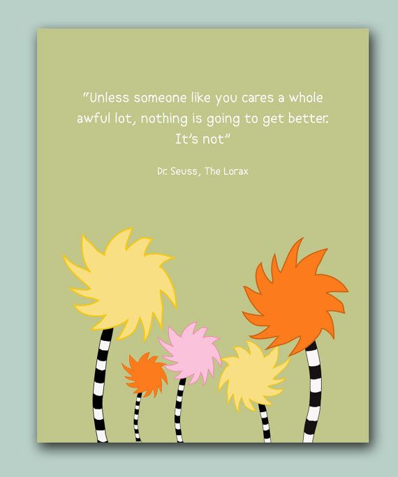 The Lorax Quote Dr Seuss Kids Room by WordsWorkPrints on Etsy, $20.00