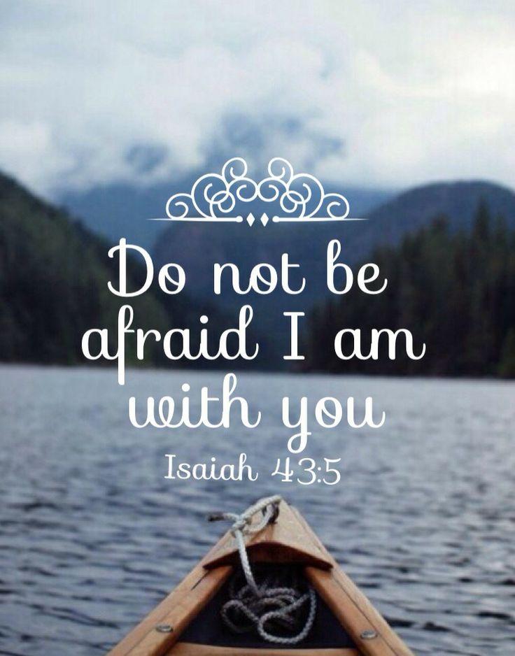 Isaiah 43:5 mhm #nuffsaid !!!!!!!!!!!