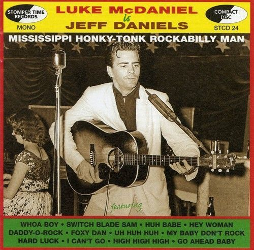 Is Jeff Daniels: Mississippi Honky-Tonk Rockabilly Man [CD]