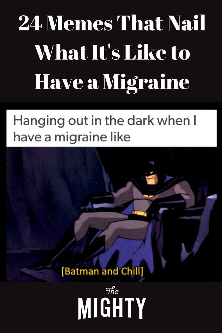 24 Memes That Nail What It S Like To Have A Migraine With Images