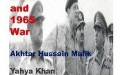 Operation Grand Slam and 1965 War-Akhtar Hussain Malik,Yahya Khan and Ayub Khan