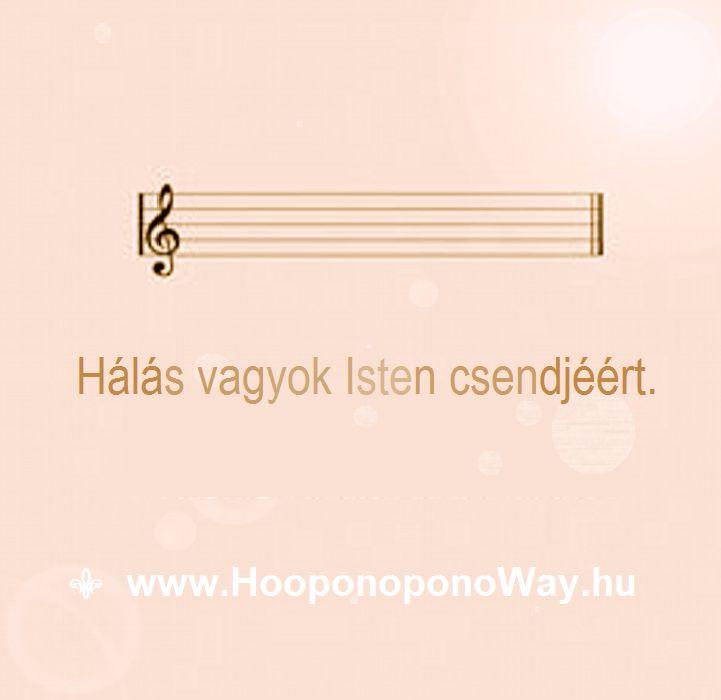 Hálát adok a mai napért. Hálás vagyok Isten csendjéért. Mindig szól hozzám. Mindig halkan szól. Soha nem töri meg a csendet. Így szeretlek, Élet! Köszönöm. Szeretlek ❤️ ⚜ Ho'oponoponoWay Magyarország ⚜ www.HooponoponoWay.hu