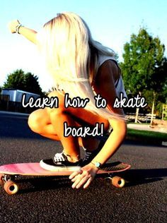 Omggg I remember when I wanted to learn how to skateboard I know how now :')