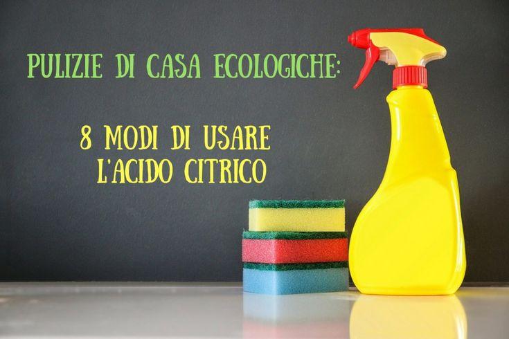 L'acido citrico è naturale, versatile ed economico: può essere efficacemente usato per le pulizie di casa, senza dimenticare il rispetto per l'ambiente!