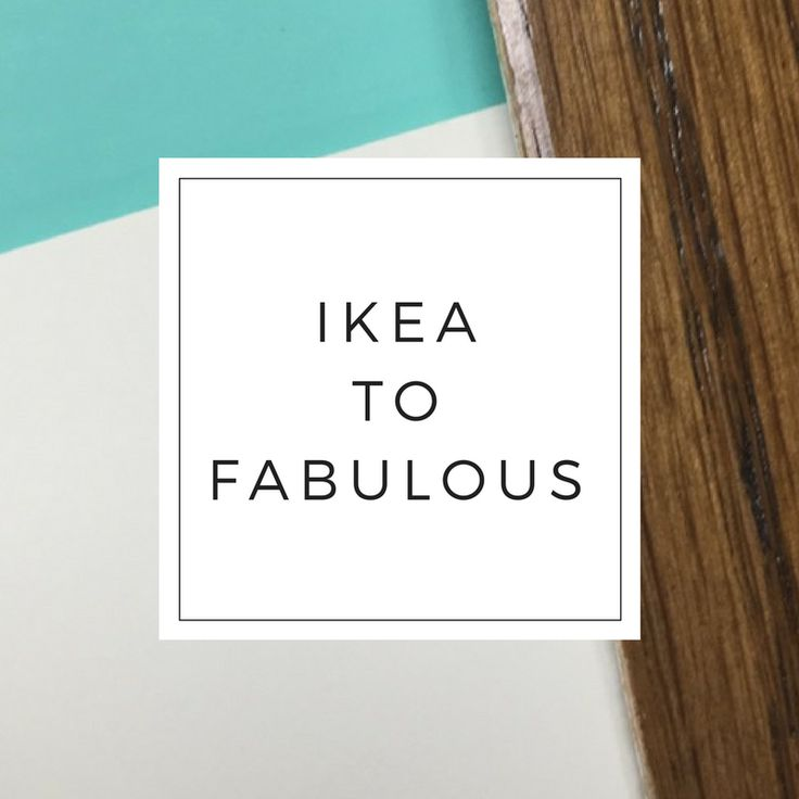 IKEA to FABULOUS