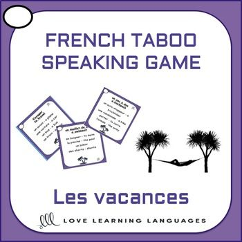 Playing French TABOO is a great way to get students to speak French and learn a lot of new vocabulary. This game is simple to modify and use with beginners and advanced students alike. In this VACANCES theme version of the game there 30 French-English cards.