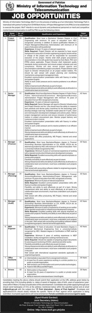 Last Date :10th February, 2017 Location : Islamabad Organization : Ministry of Information Technology & Telecommunication Education Required : Masters, Graduation, CA/ACCA, ACMA, Intermediate, Matric Here in the following job page i am going to enlist latest job offer from Ministry of IT & Telecommunication Islamabad Jobs 2017 Latest Advertisement. Ministry of Information Technology & Communications Government of Pakistan is in the process of setting up of an Information Tec...