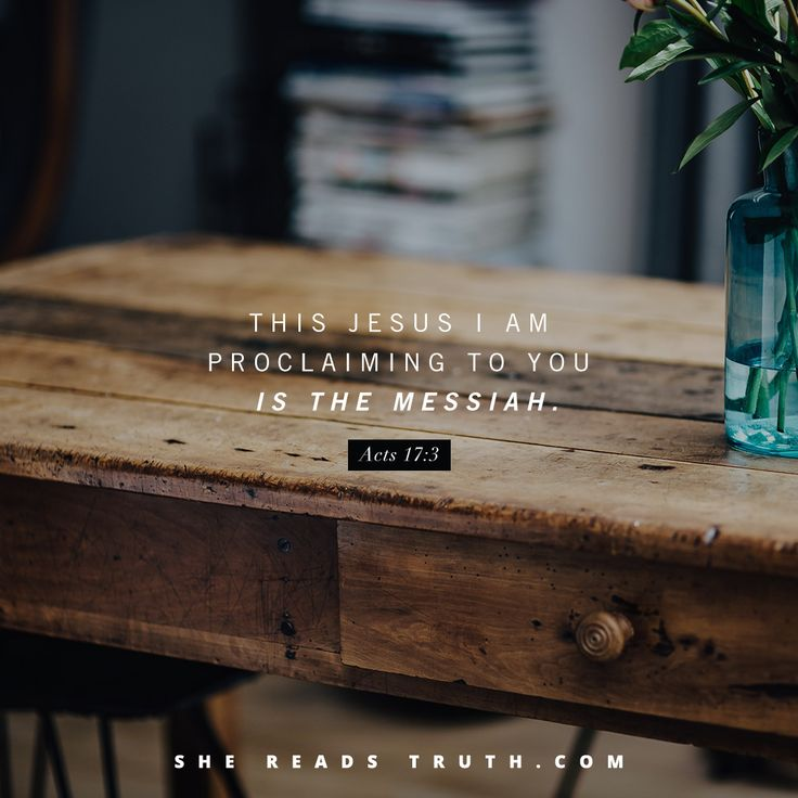 """This Jesus I am proclaiming to you is the Messiah"" - Acts 17:3 
