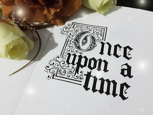 """Drawing a caption that link with something that i love, Fairy Tale. On every story written, the popular words are, """"once upon a time""""Got inspire by the gothic font and it combined with the beauty of every written story"""