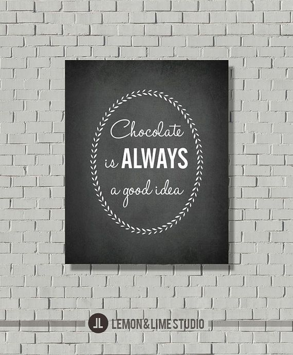 """Inspirational Quote """"Chocolate is Always a Good Idea"""" Typography Poster - Typographic Print- Typography Sign - Wall Print - Art Print"""