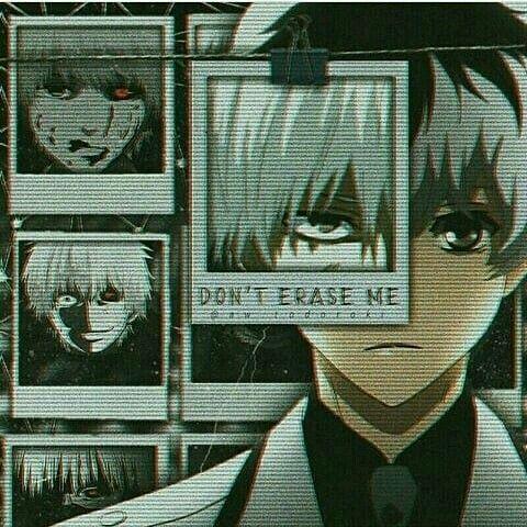 Don't erase me Tokyo Ghoul