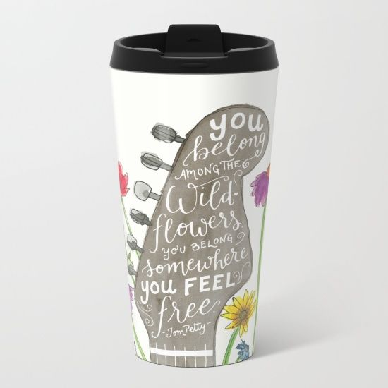 You belong among the wildflowers. Tom Petty quote. Watercolor guitar illustration. Hand lettering. Metal Travel Mug