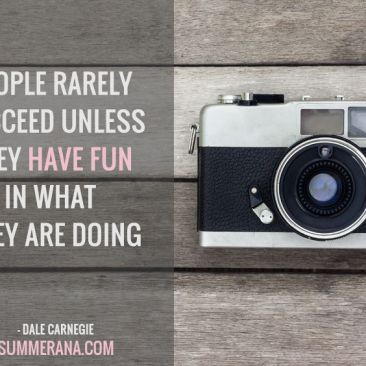 People Rarely Succeed Unless They Have Fun in What They are Doing