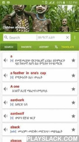 Amharic Dictionary - Translate  Android App - playslack.com ,  English Amharic ( Amharic - English) Dictionary with many useful features. with this Amharic (Ethiopian) dictionary you can add words to favorite to study them easily, you can listen English pronunciation for the English word, browse through recent words...* Now you can search in both languages(Either in Amharic or in English )What is new?==========*New translate service added to translate from amharic to many other language…