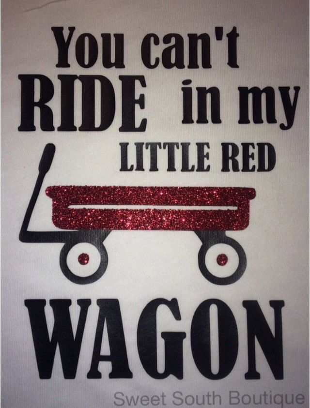 You can't ride in my little red wagon shirt - pinned by pin4etsy.com